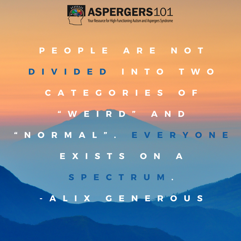 people-are-not-divided-into-two-categories-of-weird-and-normal-everyone-exists-on-a-spectrum-alix-generous-1
